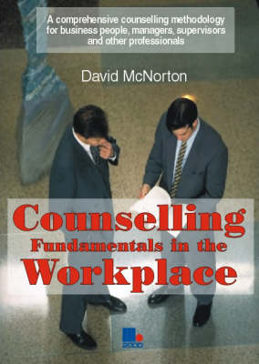Counselling Fundamentals in the Workplace: A Comprehensive Counselling Methodology