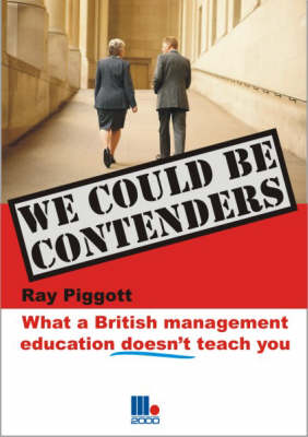 We Could be Contenders: What a British Management Education Doesn't Teach You