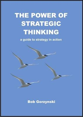 The Power of Strategic Thinking: A Guide to Strategy in Action