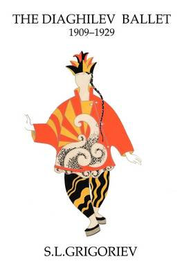 The Diaghilev Ballet 1909-1929