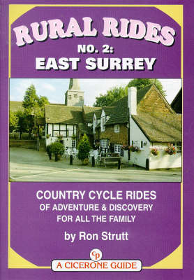 Rural Rides: Country Rides of Adventure and Discovery for All the Family: No. 2: East Surrey