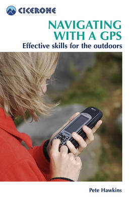 Navigating with a GPS: Getting the best from your GPS