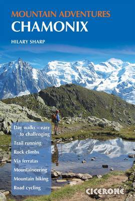 Chamonix Mountain Adventures: Summer routes for a multi-activity holiday in the shadow of Mont Blanc
