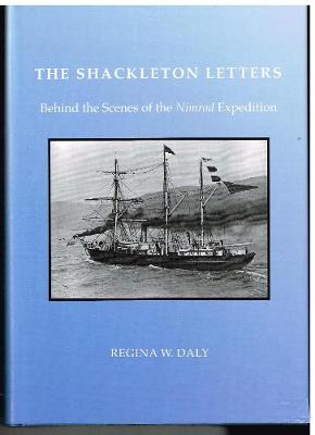 """The Shackleton Letters: Behind the Scenes of the """"Nimrod Expedition"""