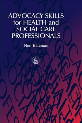 Advocacy Skills for Health and Social Care Professionals