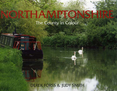 Northamptonshire: A County in Colour
