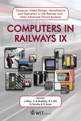 Computers in Railways: Computer Aided Design, Manufacture and Operation in the Railway and Other Advanced Mass Transit Systems: v. 9