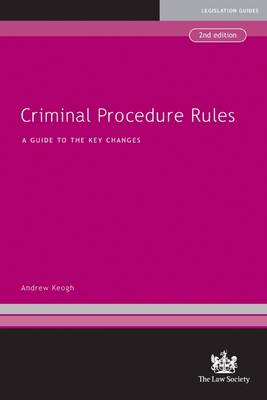 Criminal Procedure Rules: A Guide to the New Law