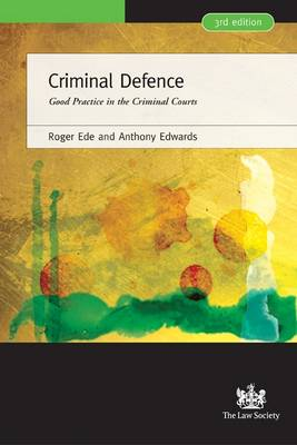 Criminal Defence: Good Practice in the Criminal Courts