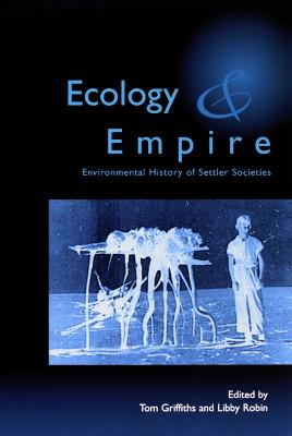 Ecology and Empire: Environmental History of Settler Societies