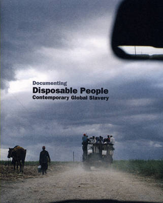 Documenting Disposable People: Contemporary Global Slavery