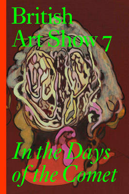 British Art Show 7: In the Days of the Comet
