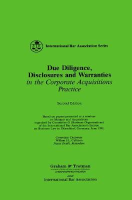 Due Diligence, Disclosures and Warranties: in the Corporate Acquisitions Practice