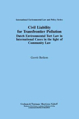 Civil Liability for Transfrontier Pollution:Dutch Environmental Tort Law in International Cases in the Light of Community Law