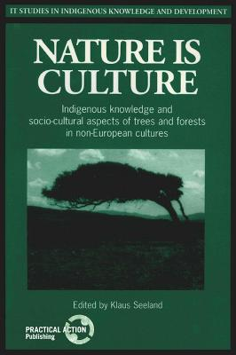 Nature is Culture: Indigenous knowledge and socio-cultural aspects of trees and forests in non-European cultures
