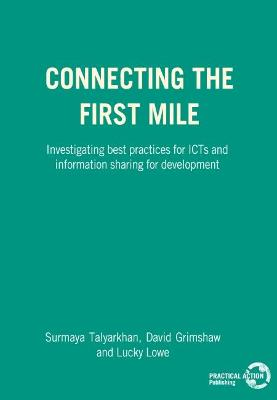 Connecting the First Mile: Investigating Best Practices for ICTs and Information Sharing for Development