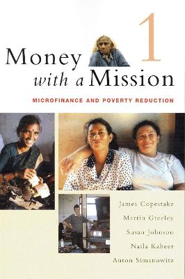 Money with a Mission Volume 1: Microfinance and Poverty Reduction