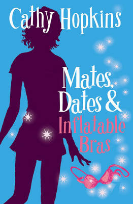 Mates, Dates and Inflatable Bras: Bk. 1