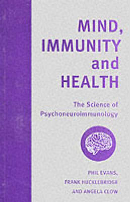 Mind, Immunity and Health: The Science of Psychoneuroimmunology