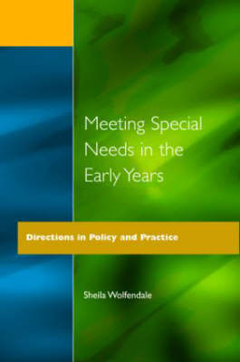 Meeting Special Needs in the Early Years: Directions in Policy and Practice