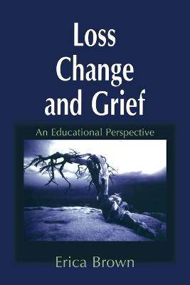 Loss, Change and Grief: An Educational Perspective