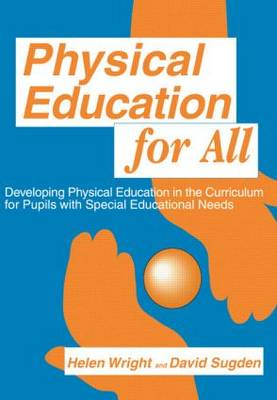 Physical Education for All: Developing Physical Education in the Curriculum for Pupils with Special Difficulties
