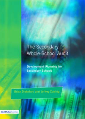 The Secondary Whole-school Audit: Development Planning for Secondary Schools