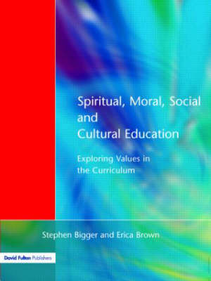 Spiritual, Moral, Social, & Cultural Education: Exploring Values in the Curriculum