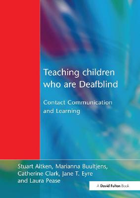 Teaching Children Who are Deafblind: Contact Communication and Learning