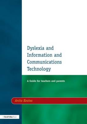 Dyslexia and Information and Communications Technology, Second Edition: A Guide for Teachers and Parents
