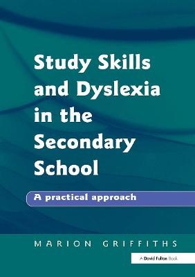 Study Skills and Dyslexia in the Secondary School: A Practical Approach