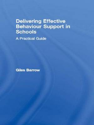 Delivering Effective Behaviour Support in Schools: A Practical Guide