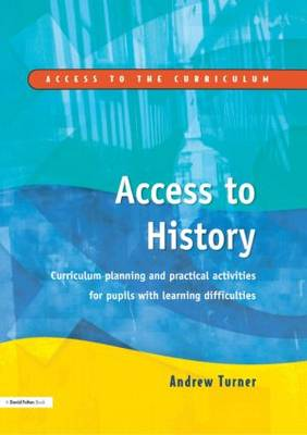 Access to History: Curriculum Planning and Practical Activities for Children with Learning Difficulties