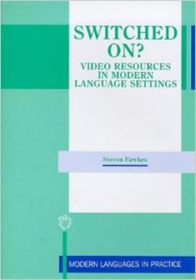 Switched On? Video Resources in Modern Language Settings