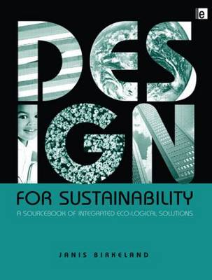 Design for Sustainability: A Sourcebook of Integrated Ecological Solutions