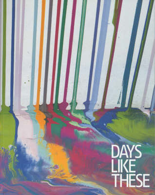 Days Like These: Tate Triennial of Co