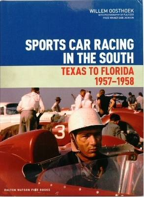 Sports Car Racing in the South: Florida to Texas, 1957-1958