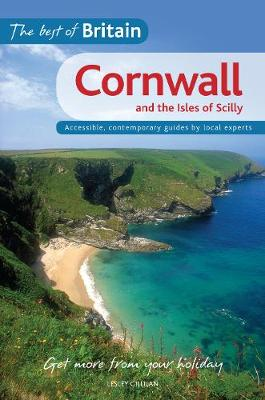The Best of Britain: Cornwall and the Isles of Scilly: Accessible, contemporary guides by local authors