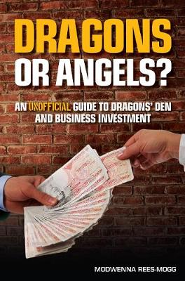 Dragons or Angels: An unofficial guide to Dragons Den and angel investors