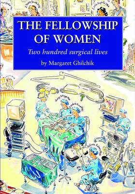 The Fellowship of Women: Two Hundred Surgical Lives