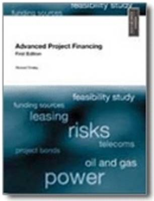 Advanced Project Financing: Structuring the Risks