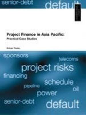 Project Finance in Asia Pacific: Practical Case Stories