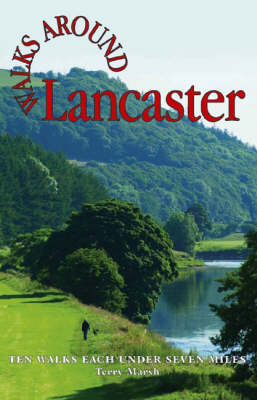 Walks Around Lancaster: Ten Walks of Seven Miles or Less
