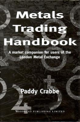 Metals Trading Handbook: A Market Companion for Users of the London Metal Exchange