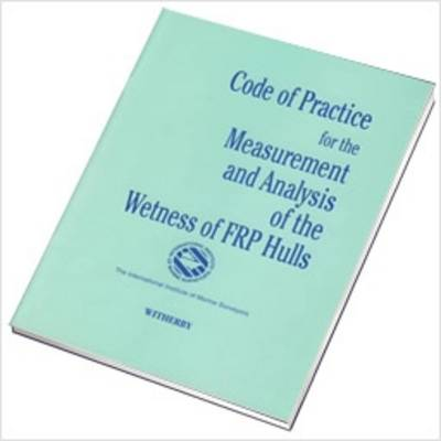 Code of Practice for the Measurement and Analysis of the Wetness of FRP Hulls