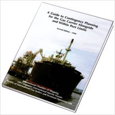 A Guide to Contingency Planning for the Gas Carrier Alongside and within Port Limits