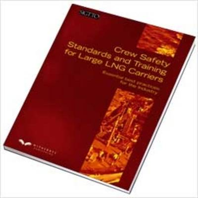Crew Safety Standards and Large LNG Carriers: Essential Best Practices for the Industry