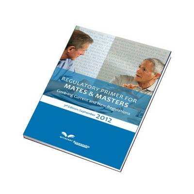 Regulatory Primer for Mates & Masters Covering Current and New Regulations