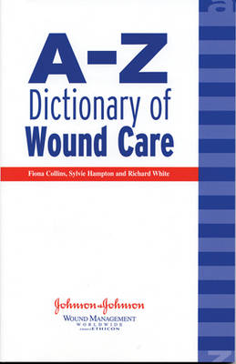 A-Z Dictionary of Wound Care