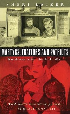 Martyrs, Traitors and Patriots: Kurdistan after the Gulf War